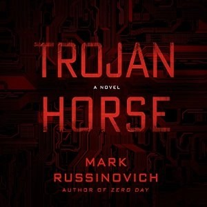 Trojan Horse (Jeff Aiken #2) by Mark Russinovich (Narrated by Johnny Heller)
