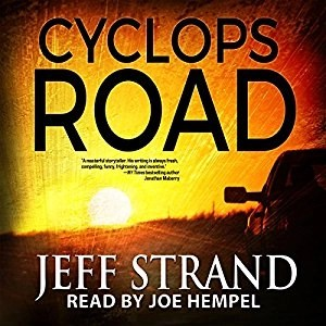 Audiobook: Cyclops Road by Jeff Strand (Narrated by Joe Hempel)