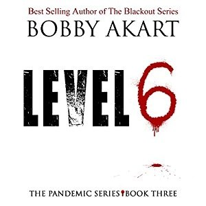 Audiobook: Level 6 by Bobby Akart (Narrated by John David Farrell & Kris Adams)