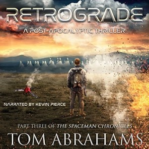 Retrograde (The SpaceMan Chronicles #3) by Tom Abrahams (Narrated by Kevin Pierce)