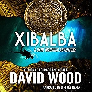 Xibalba (Dane Maddock #8) by David Wood (Narrated by Jeffrey Kafer)