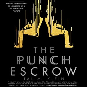 The Punch Escrow by Tal M. Klein (Narrated by Matthew Mercer)