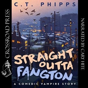 Audiobook: Straight Outta Fangton by C.T. Phipps (Narrated by Cary Hite)