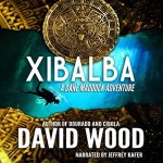Xibalba by David Wood