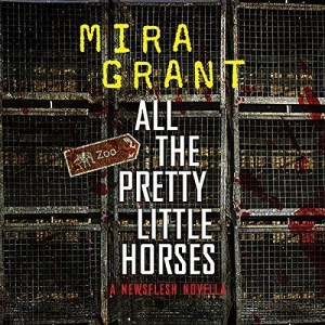 Audiobook: All The Pretty Little Horses by Mira Grant (Narrated by John Glouchevitch)