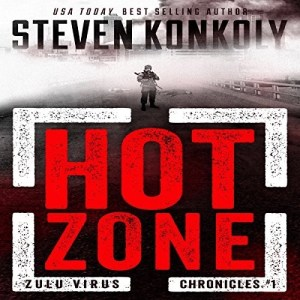 Audiobook: Hot Zone by Steven Konkoly (Zulu Virus #1) (Narrated by Charles Hubbell)