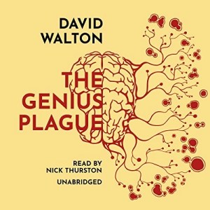 Audiobook: The Genius Plague by David Walton (Narrated by Nick Thurston)