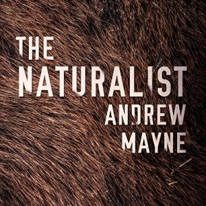 Audiobook: The Naturalist by Andrew Mayne (Narrated by Will Damron)