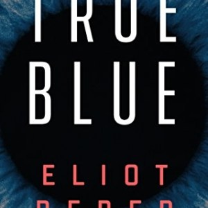 True Blue by Eliot Peper
