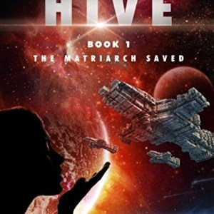 The Matriarch Saved (The Hive #1) by J.Y. Olmos