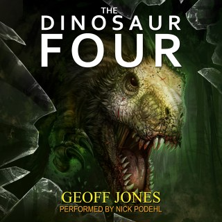 Audiobook: The Dinosaur Four by Geoff Jones (Narrated by Nick Podehl)