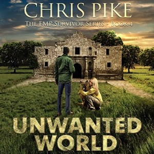 Audiobook: Unwanted World (EMP Survivor #4) by Chris Pike (Narrated by Kevin Pierce)