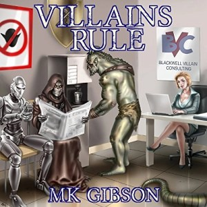 Audiobook: Villains Rule by M.K. Gibson (Narrated by Jeffrey Kafer)