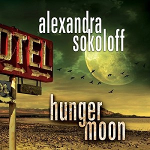 Audiobook: Hunger Moon by Alexandra Sokoloff (Narrated by R.C. Bray)