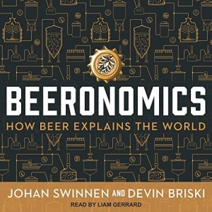 Audiobook: Beeronomics: How Beer Explains the World by Johan Swinnen and Devin Briski (Narrated by Liam Gerrard)