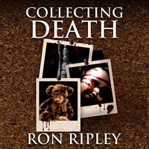 Audiobook: Collecting Death (Haunted Collection #1) by Ron Ripley (Narrated by Thom Bowers)