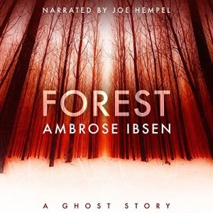 Forest (Afterlife Investigations #2) by Ambrose Ibsen (Narrated by Joe Hempel)