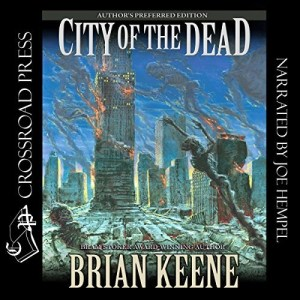 Audiobook: City of the Dead: Author's Preferred Edition by Brian Keene (Narrated by Joe Hempel)