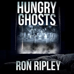 Audiobook: Hungry Ghosts by Ron Ripley (Narrated by Thom Bowers)