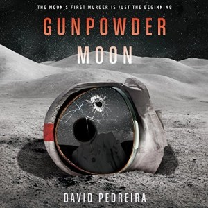 Audiobook: Gunpowder Moon by David Pedreira (Narrated by Jeffrey Kafer)