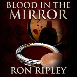 Audiobook: Blood in the Mirror (Haunted Collection #3) by Ron Ripley (Narrated by Thom Bowers)