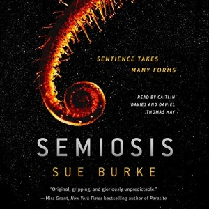 Semiosis by Sue Burke (Narrated by Caitlin Davies & Daniel Thomas May)