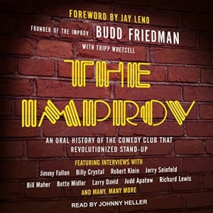Audiobook: The Improv by Budd Friedman & Tripp Whetsell (Narrated by Johnny Heller)