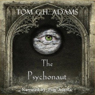 Audiobook: The Psychonaut by Tom GH Adams