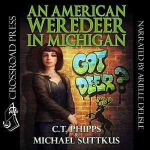 An American Weredeer in Michigan (Bright Falls Mysteries #2) by C.T. Phipps & Michael Suttkus (Narrated by Arielle DeLisle)