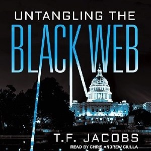 Audiobook: Untangling the Black Web by T.F. Jacobs (Narrated by Chris Andrew Ciulla)