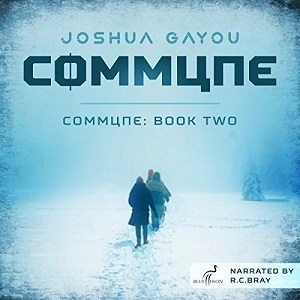 Audiobook: Commune Book 2 by Joshua Gayou (Narrated by R.C. Bray)
