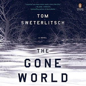 The Gone World by Tom Sweterlitsch (Narrated by Brittany Pressley)