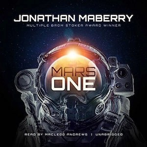 Audiobook: Mars One by Jonathan Maberry (Narrated by MacLeod Andrews)