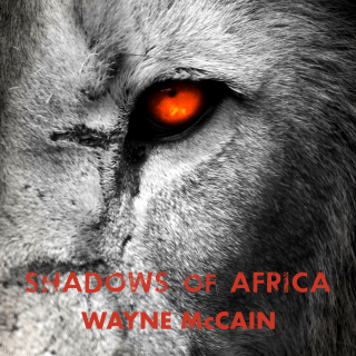 Audiobook: Shadows of Africa by Wayne McCain (Narrated by Dave Cruse)