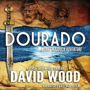 Dourado (Dane Maddock #1) by David Wood (Narrated by Jeffrey Kafer)