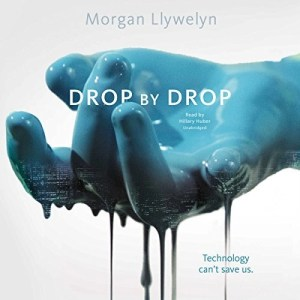 Audiobook: Drop by Drop by Morgan Llywelyn (Narrated by Hillary Huber)