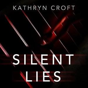 Audiobook: Silent Lies by Kathryn Croft (Narrated by Antonia Beamish & Rosie Jones)