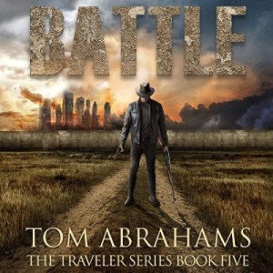 Battle (The Traveler Series #5) by Tom Abrahams (Narrated by Kevin Pierce)