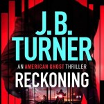 Reckoning by J.B. Turner