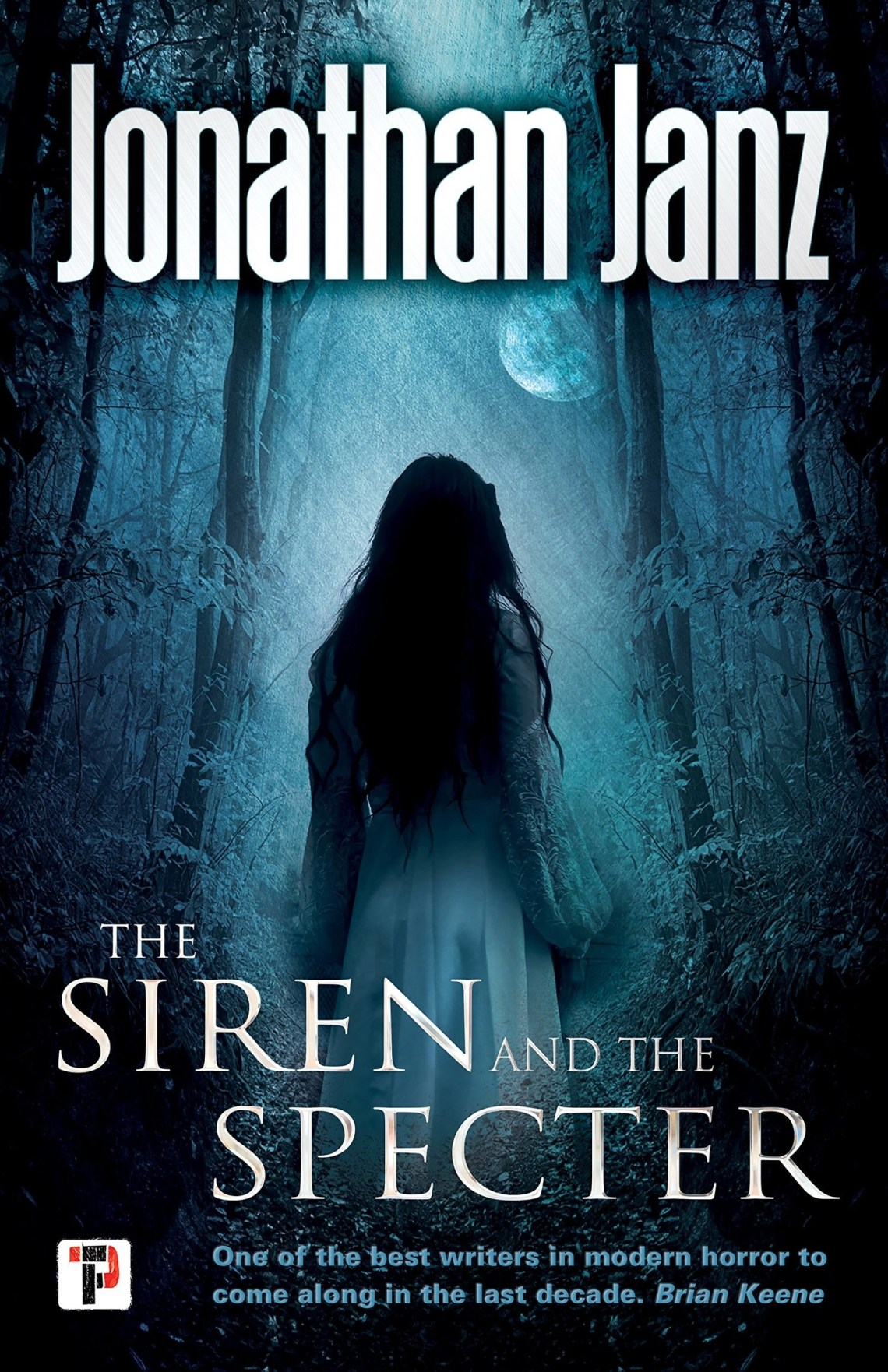 The Siren and the Specter by Johnathan Janz