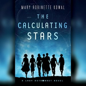 Audiobook: The Calculating Stars by Mary Robinette Kowal (Narrated by the Author)