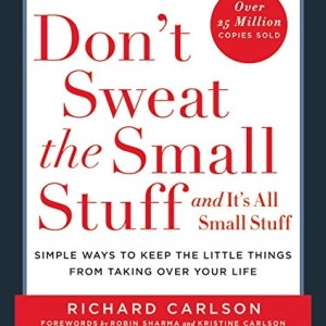 Audiobook: Don't Sweat the Small Stuff, and It's All Small Stuff by Richard Carlson (Narrated by The Author)