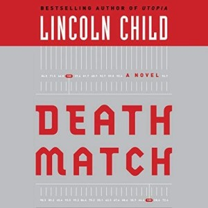 Death Match by Lincoln Child (Narrated by Barrett Whitener)