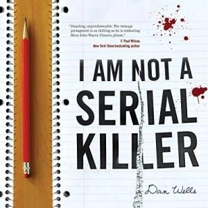 I Am Not a Serial Killer by Dan Wells