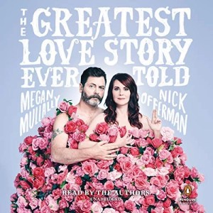 The Greatest Love Story Ever Told by Nick Offerman, Megan Mullally