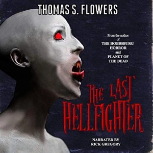 The Last Hellfighter by Thomas S. Flowers (Narrated by Rick Gregory)