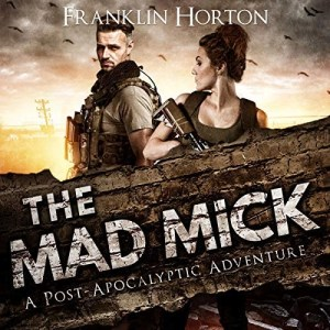 The Mad Mick by Franklin Horton