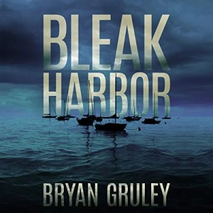 Bleak Harbor by Bryan Gruley