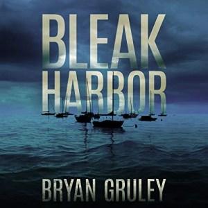 Bleak Harbor by Bryan Gruley