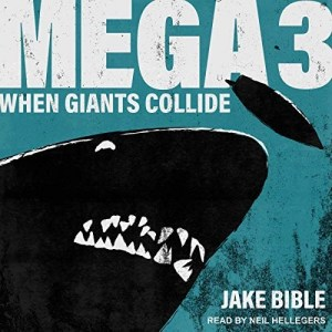 Mega 3: When Giants Collide by Jake Bible